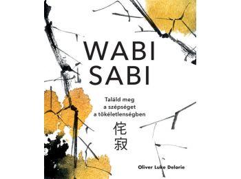 Wabi sabi – Találd meg a szépséget a tökéletlenségbe
