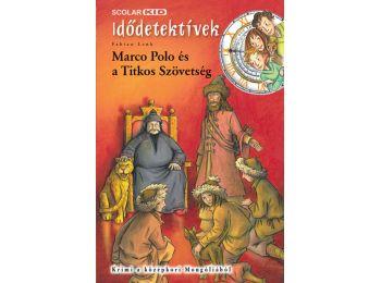 Marco Polo és a Titkos Szövetség (Idődetektívek 2.)