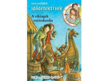 A vikingek varázskardja (Idődetektívek 3.)