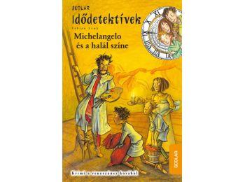 Michelangelo és a halál színe (Idődetektívek 9.)