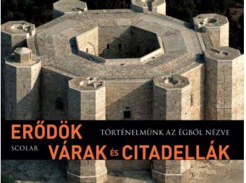 Erődök, várak és citadellák (Történelmünk az égből