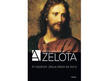 A zelóta - A názáreti Jézus élete és kora