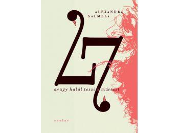 27 – avagy halál teszi a művészt