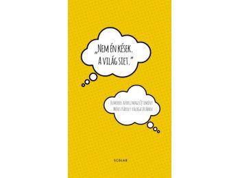 Nem én kések. A világ siet. – Humoros aforizmák Méhes