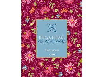 Aromaterápia (2., átdolgozott kiadás)