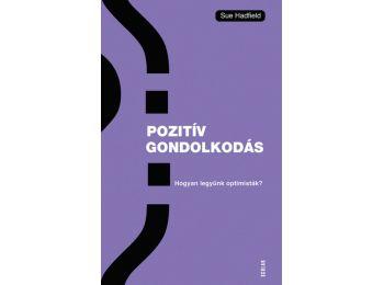 Pozitív gondolkodás – Hogyan legyünk optimisták?