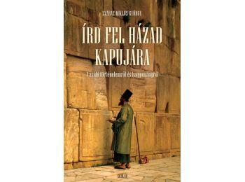 Írd fel házad kapujára – A zsidó történelemről és